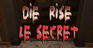 Die Rise secret